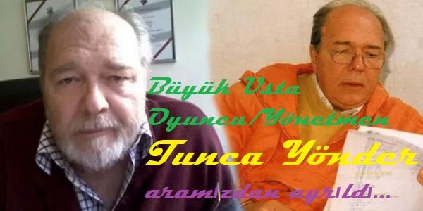 Tunca Yönder-usta yönetmen ve usta oyuncu
