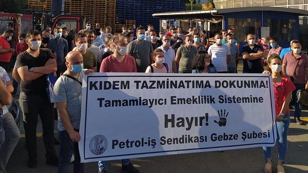 Petrol-İş Gebze Şubesi kıdem tazminatı eylemlerine başladı