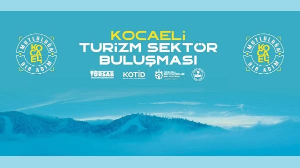 Turizm Sektör Acentaları Kocaeli'de buluşuyor