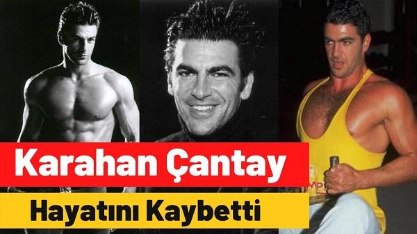 Karahan Çantay'ı kaybettik, çok ani bir ölüm